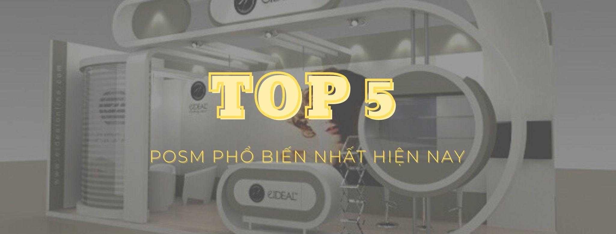 Top 5 posm phổ biến nhất hiện nay